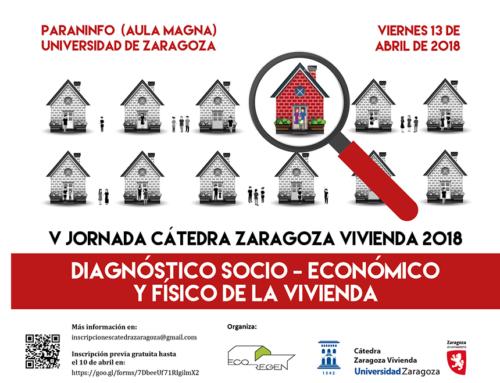 La V Jornada de la Cátedra Zaragoza Vivienda abordará el diagnóstico socio-económico y físico de la vivienda, y su aplicación para la definición de estrategias urbanas