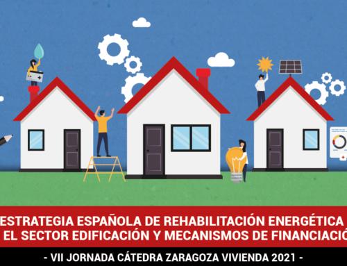 La VII Jornada de la Cátedra Zaragoza Vivienda presentará la Estrategia para la Rehabilitación Energética de los Edificios en España para los próximos 3 años